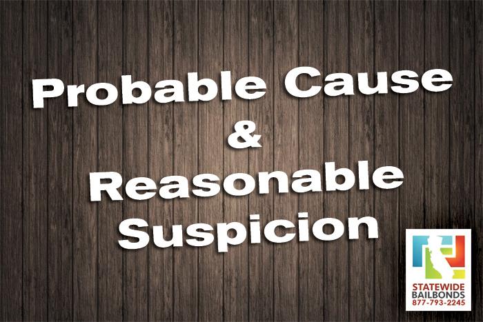 probable cause vs reasonable suspicion statewide burbank bail